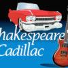 Shakespeare's Cadillac